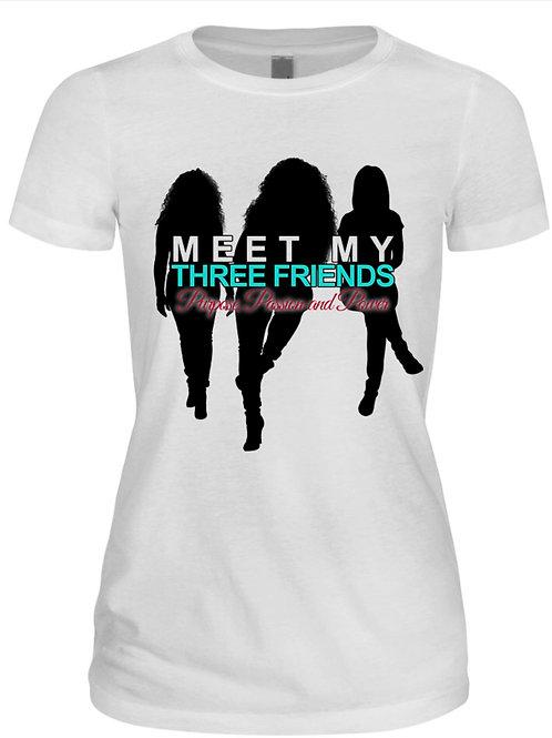 Meet My Three Friends T-Shirt