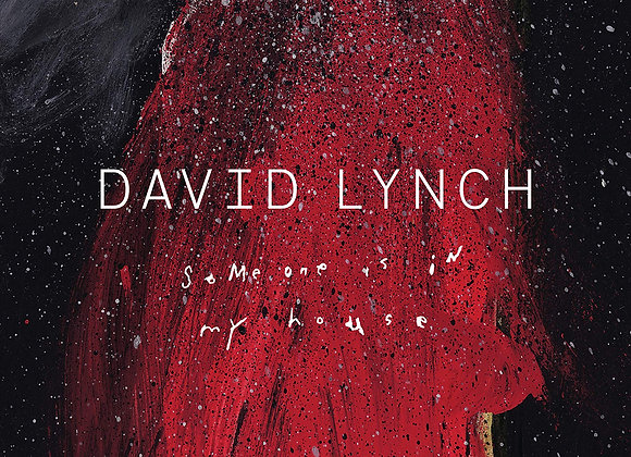 David Lynch Someone is in My House