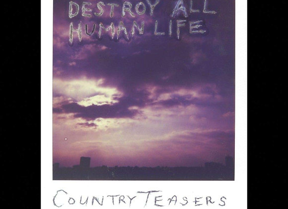 Country Teasers – Destroy All Human Life