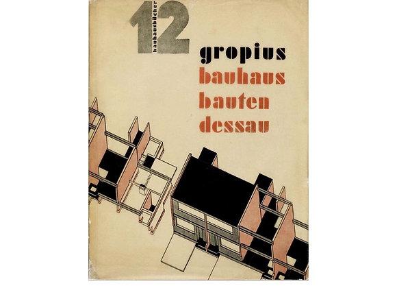 Walter Gropius Bauhaus Buildings Dessau (Bauhausbücher 12)