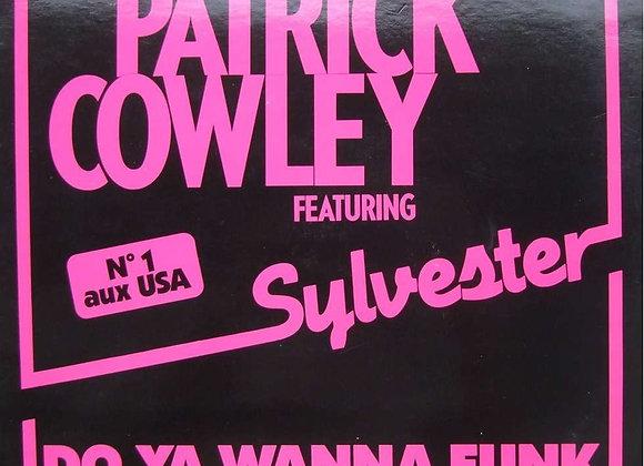 Patrick Cowley Featuring Sylvester – Do Ya Wanna Funk