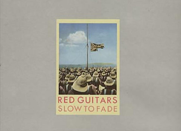 Red Guitars – Slow To Fade