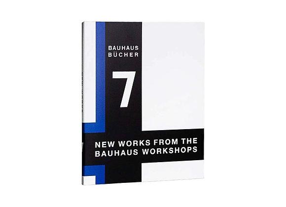 New Works from Bauhaus Workshops (Bauhausbucher 7)