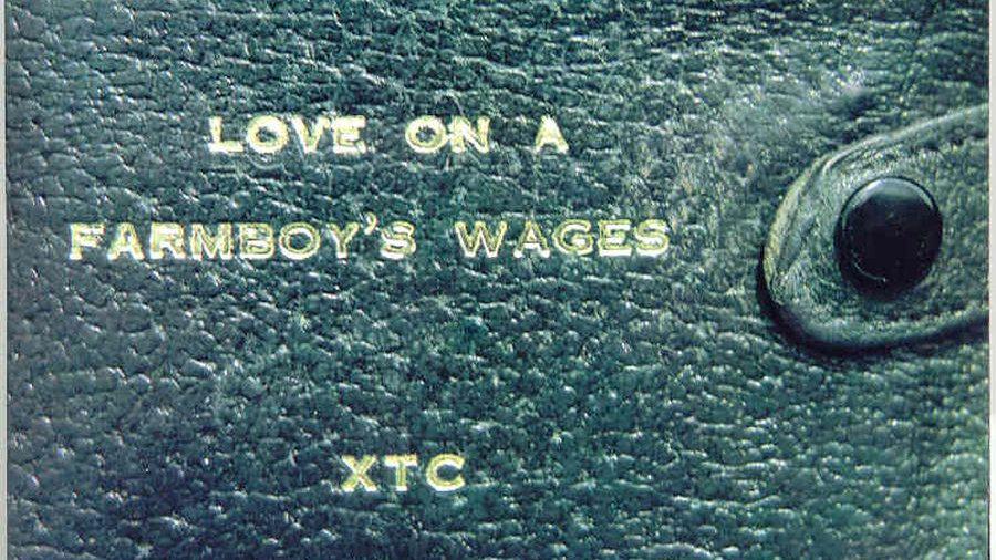 XTC – Love On A Farmboy's Wages