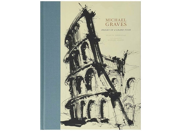 Michael Graves - Images of a Grand Tour