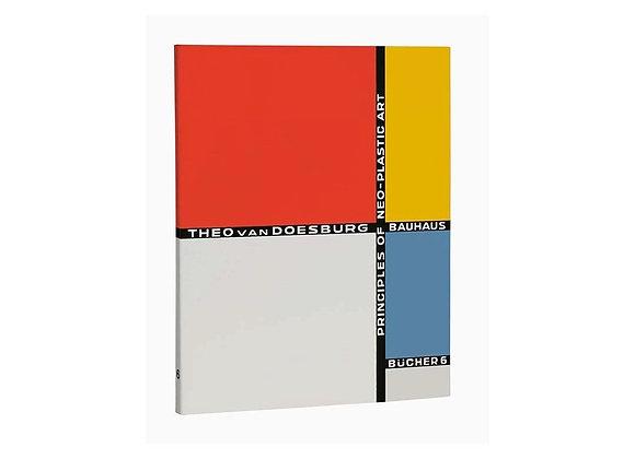 Principles of Neo-Plastic Art (Bauhausbucher 6)