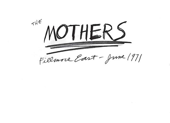 The Mothers – Fillmore East - June 1971