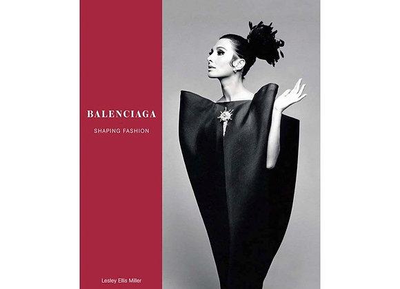 Lesley Ellis Miller - Balenciaga Shaping Fashion