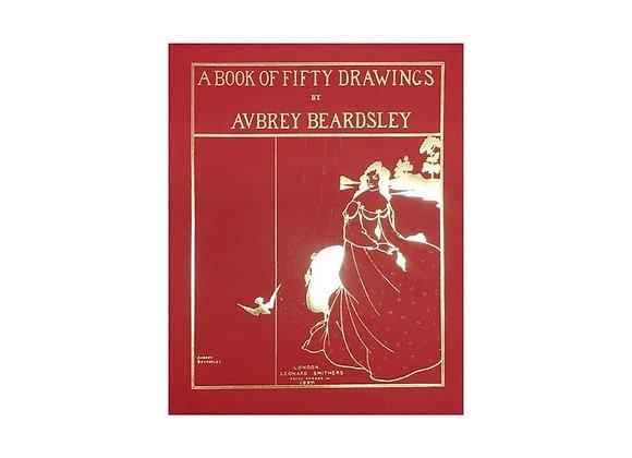 Aubrey Beardsley - A Book of Fifty Drawings