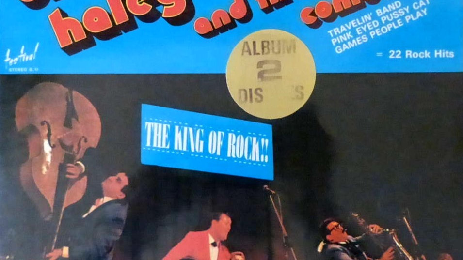 Bill Haley And The Comets – The King Of Rock