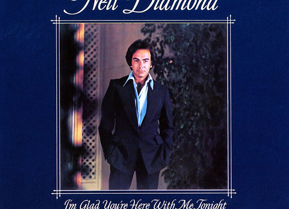 Neil Diamond – I'm Glad You're Here With Me Tonight