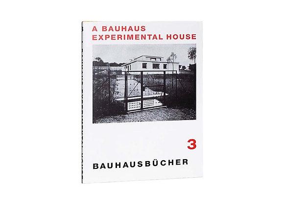 A Bauhaus Experimental House (Bauhausbucher 3)