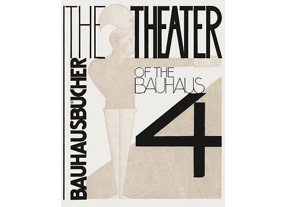 The Theater of the Bauhaus (Bauhausbucher 4)