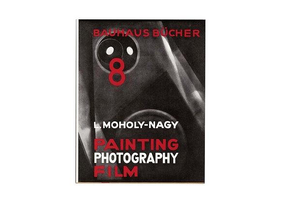 Laszlo Moholy-Nagy Painting, Photography, Film (Bauhausbucher 8, 1925)