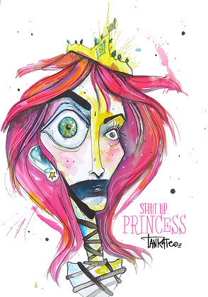 Shut Up Princess - Paper print