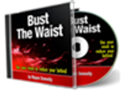 Bust The Waist (Weight Loss)