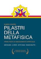 """Pilastri della Metafisica. È il primo testo  di lettura e praticadell'""""Insegnamento Spirituale Metafisico""""."""