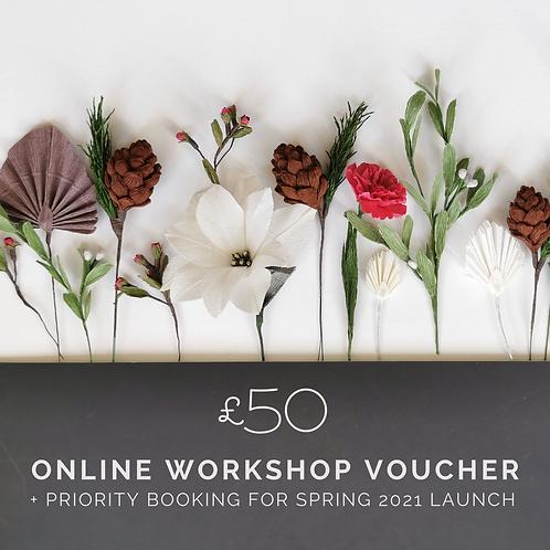 £50 Online Workshop Voucher + Priority Booking