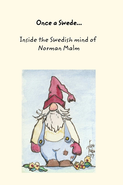 Once a Swede..Inside the Swedish Mind of Norman Malm