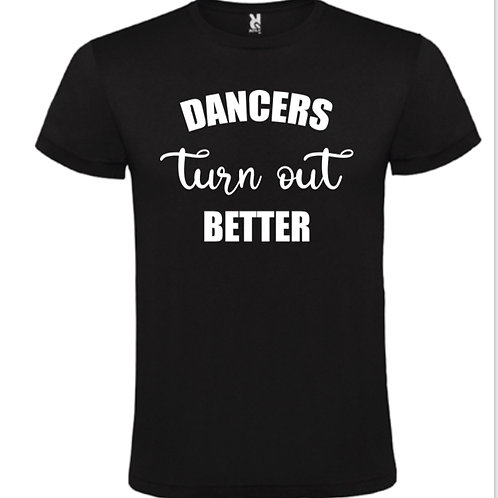 Dancers turn out better tee black with white
