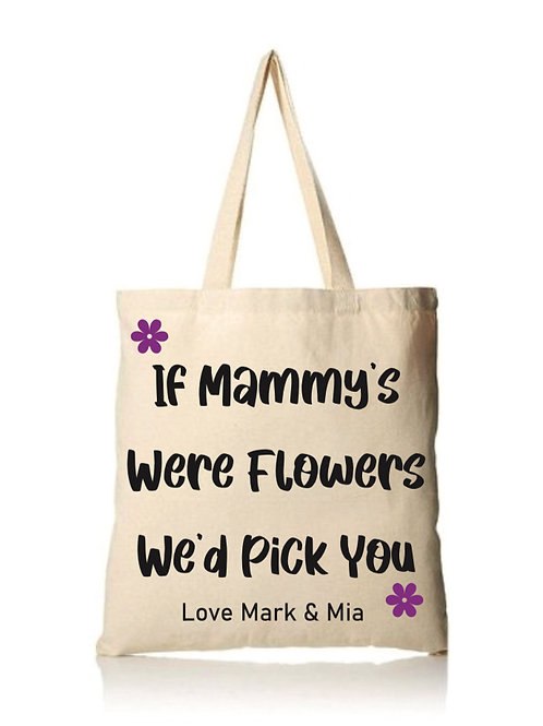 If Mammy's were flowers - personalised tote bag