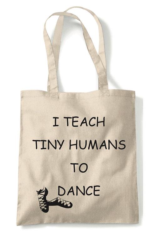 Dance Teacher tote bag - I teach tiny humans to dance