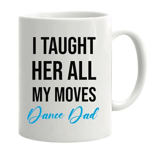 I taught her my moves Mug