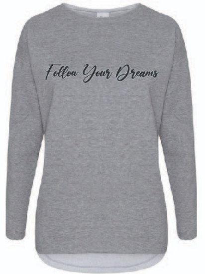 Follow Your Dreams Lounge Sweatshirt