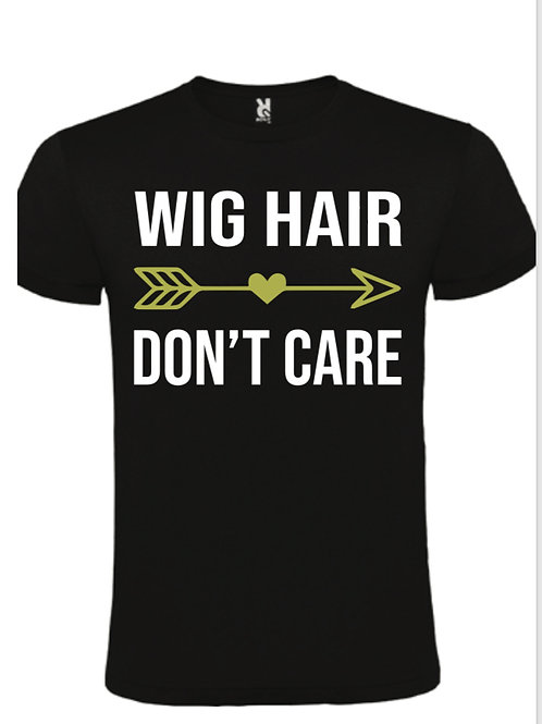 WIG HAIR DONT CARE T-shirt