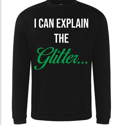 I Can explain the glitter Sweatshirt
