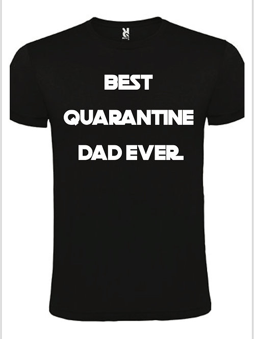 Fathers Day t-shirt -Best Quarantine Dad Ever