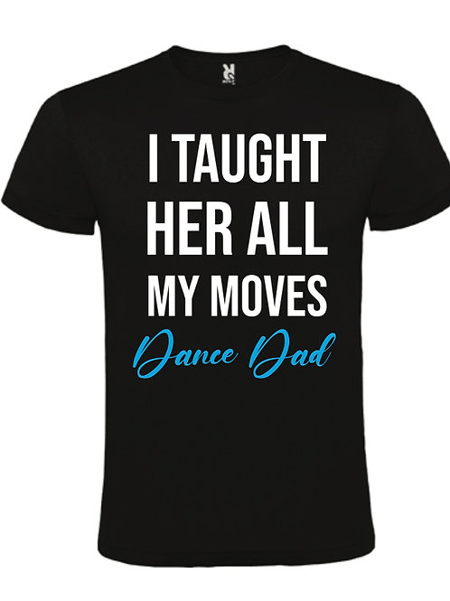 I taught her my moves T-Shirt