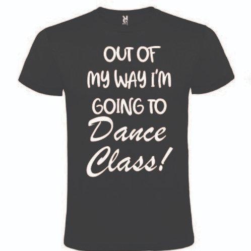 I'm going to dance class - tshirt