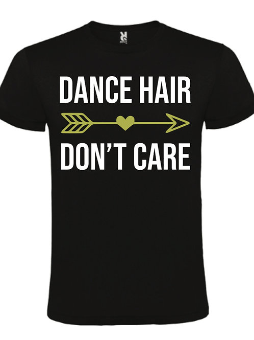 DANCE HAIR DONT CARE T-shirt