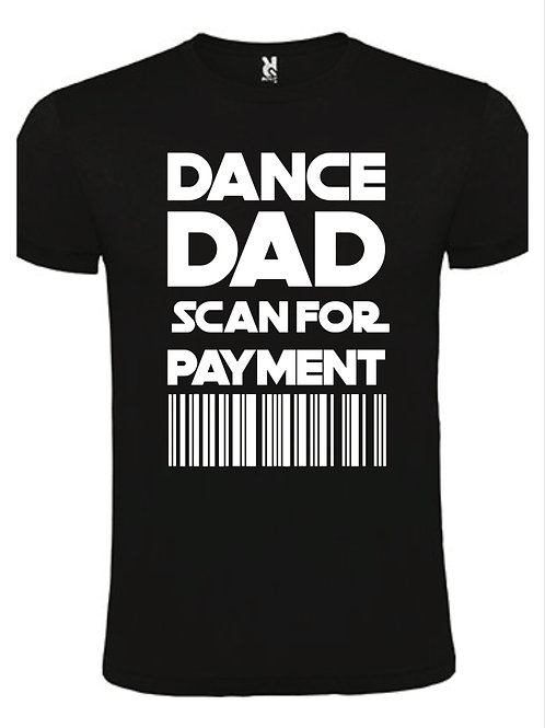 Dance Dad - Scan for payment T-Shirt