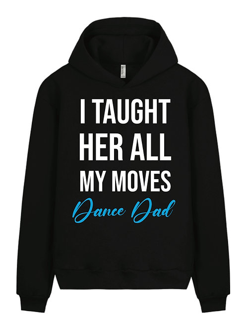 I taught her my moves Hoodie