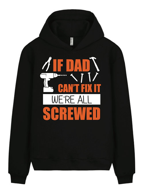 If dad can't fix it Hoodie