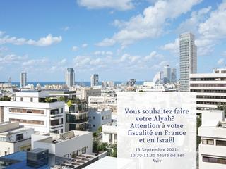 Alyah et fiscalité : Comment éviter les pièges en France et en Israël
