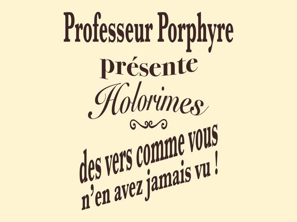 Professeur Porphyre : Holorime