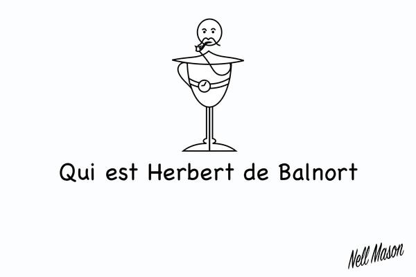 Qui est Herbert de Balnort ?