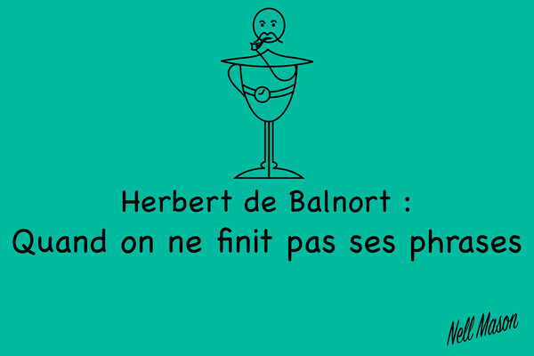 Hubert de Balnort et les gens qui ne finissent pas leurs phrases