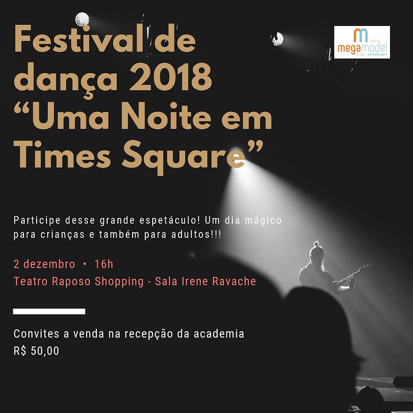 """FESTIVAL DE DANÇA 2018 """"Uma Noite em Times Square"""". 2a sessão (18:30)"""