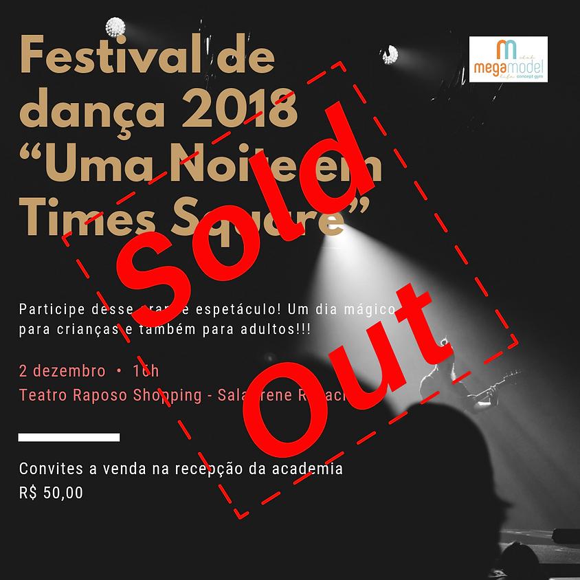 """FESTIVAL DE DANÇA 2018 """"Uma Noite em Times Square"""" 1a sessão (16:00)"""