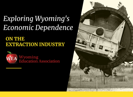 Funding Wyoming's Future: Exploring Our Economic Dependence on the Extraction Industry