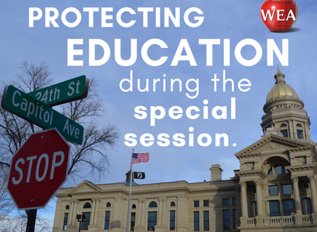 The Wyoming Legislature's 2020 Special Session: Help WEA Protect Education