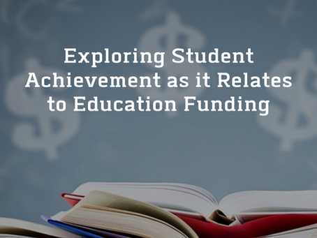 Exploring Student Achievement as it Relates to Education Funding