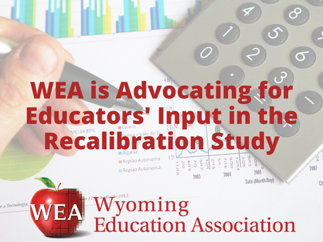 WEA's Role in the Recalibration Study: Advocating for Educators' Input