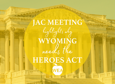 July's JAC Meeting Highlights Why Wyoming Needs the HEROES Act