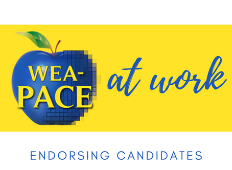 WEA-PACE at Work: Inside Candidate Endorsements