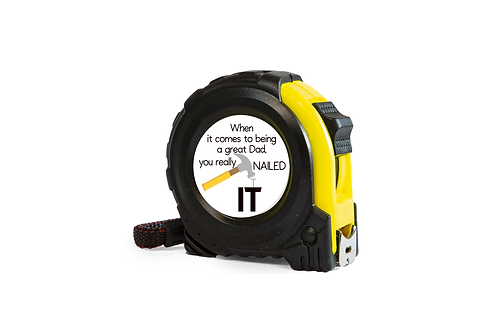Personalised tape measure You really nailed it